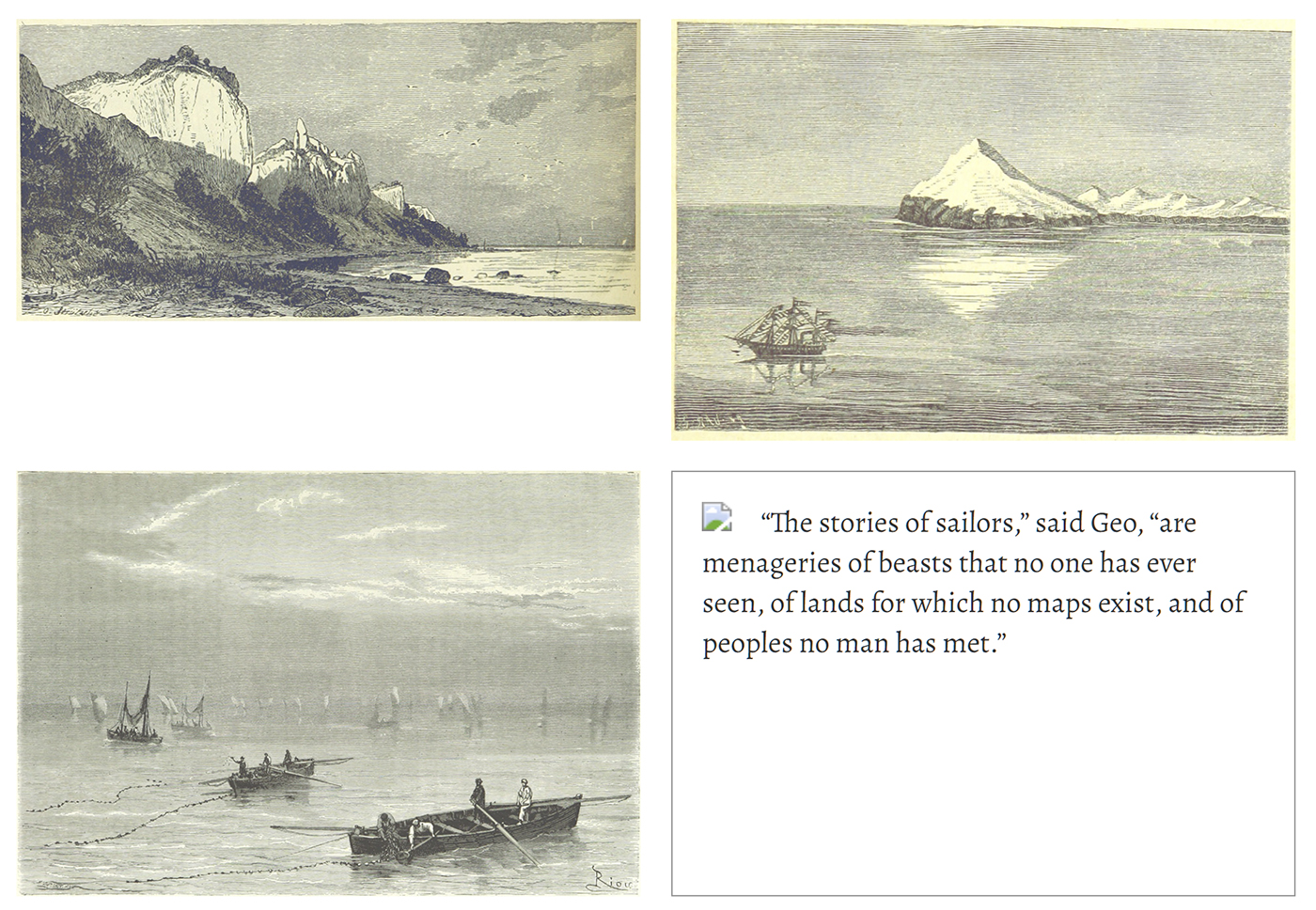 """Three engravings of the sea and one text fragment in grid layout. Text reads: """"The stories of sailors,"""" said Geo, """"are menageries of beasts that no one has ever seen, of lands for which no maps exist, and of peoples no man has met."""""""